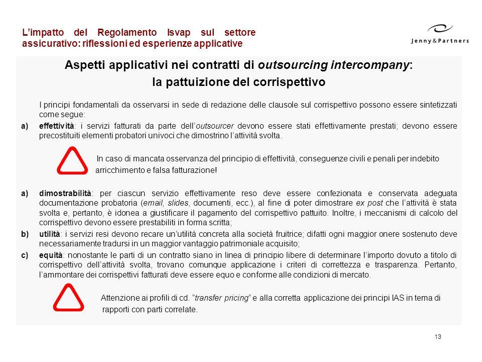 13 Aspetti applicativi nei contratti di outsourcing intercompany: la pattuizione del corrispettivo I principi fondamentali da osservarsi in sede di re