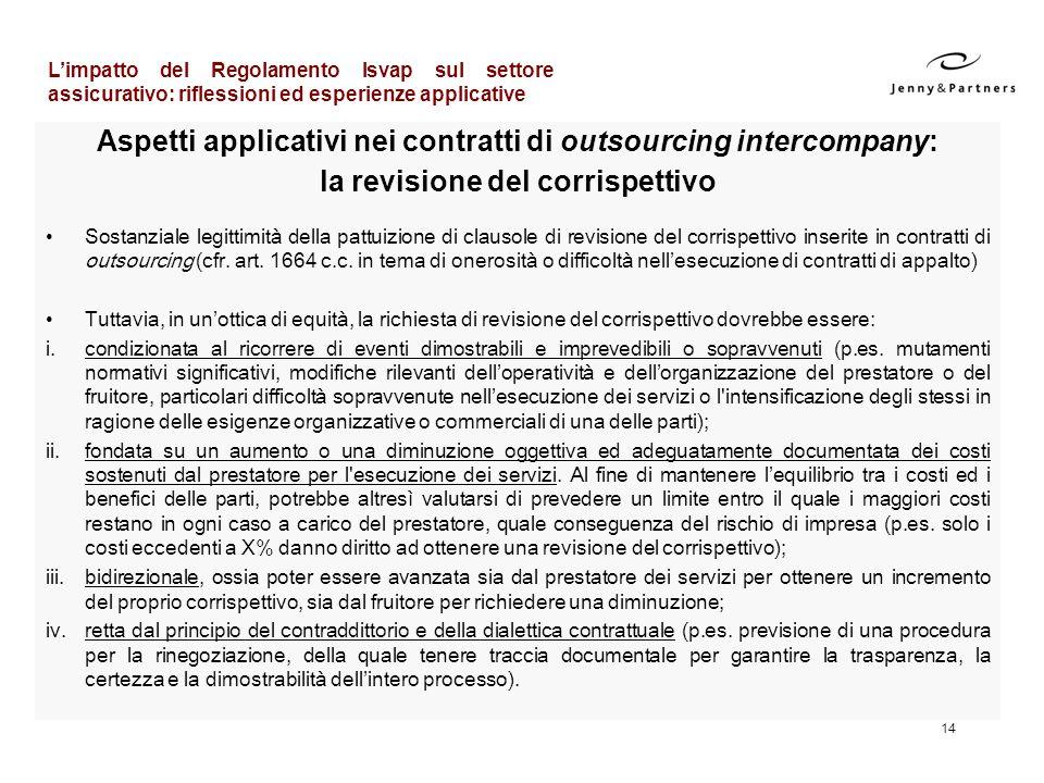 14 Aspetti applicativi nei contratti di outsourcing intercompany: la revisione del corrispettivo Sostanziale legittimità della pattuizione di clausole