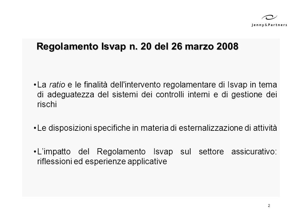 2 Regolamento Isvap n. 20 del 26 marzo 2008 Regolamento Isvap n. 20 del 26 marzo 2008 La ratio e le finalità dell'intervento regolamentare di Isvap in