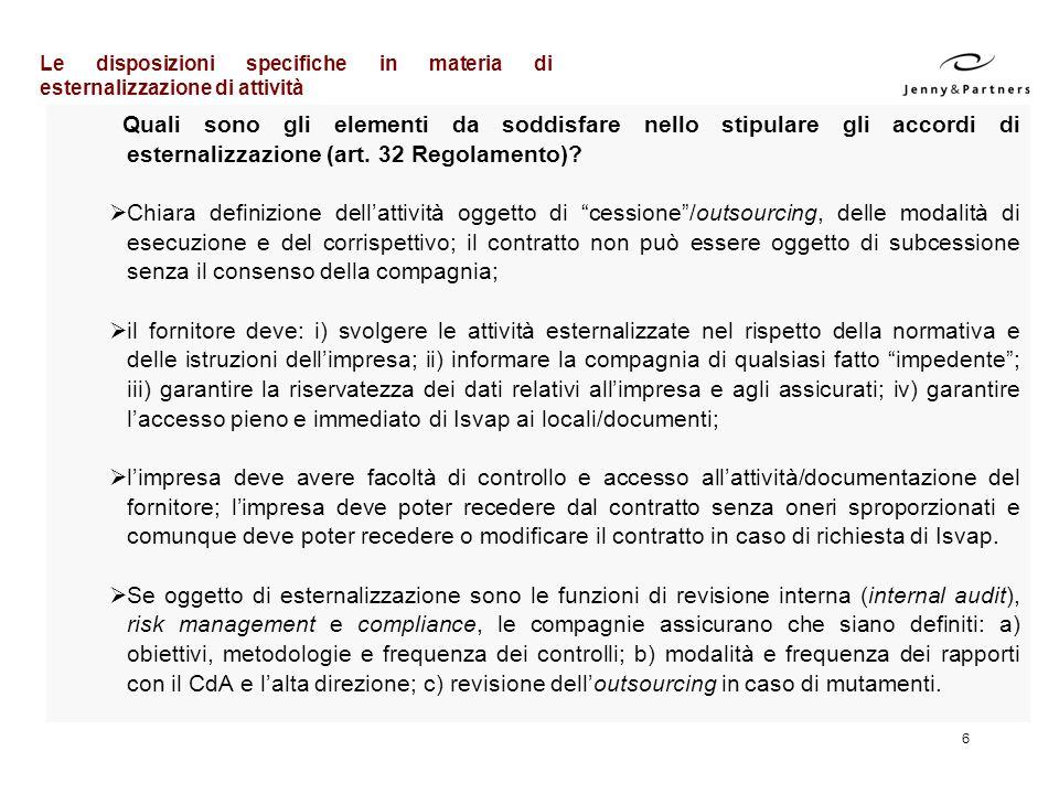 6 Quali sono gli elementi da soddisfare nello stipulare gli accordi di esternalizzazione (art. 32 Regolamento)? Chiara definizione dellattività oggett