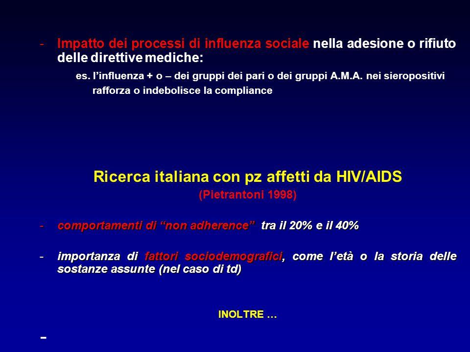 -Impatto dei processi di influenza sociale nella adesione o rifiuto delle direttive mediche: es. linfluenza + o – dei gruppi dei pari o dei gruppi A.M