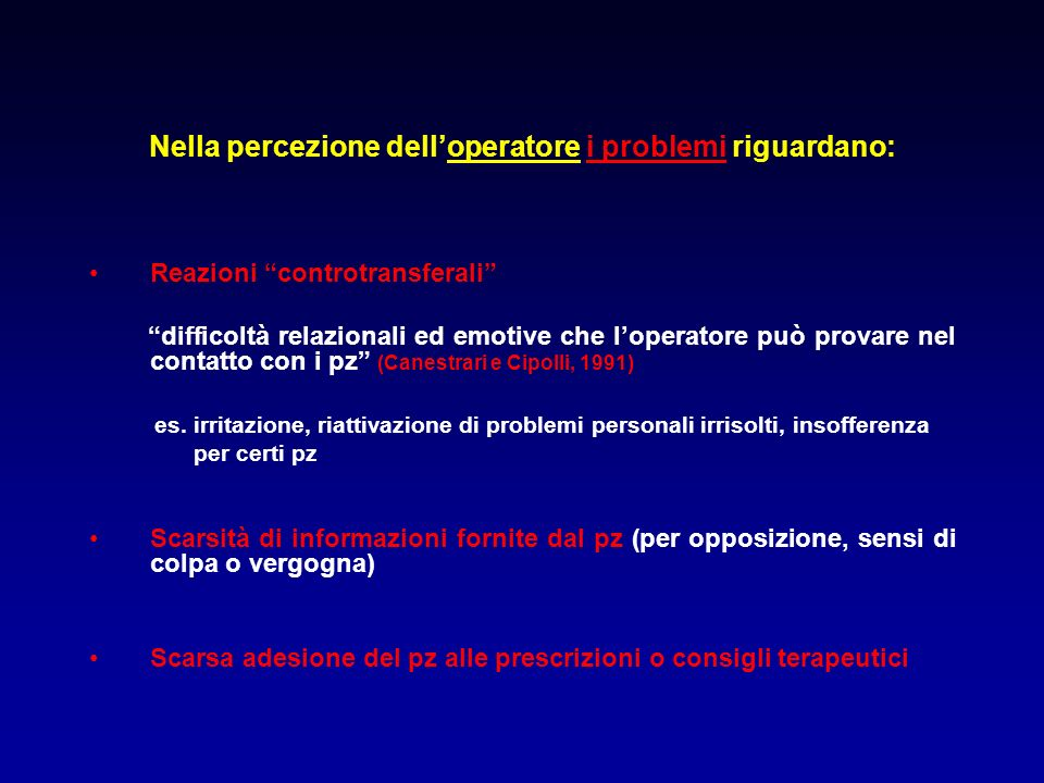 Nella percezione delloperatore i problemi riguardano: Reazioni controtransferali difficoltà relazionali ed emotive che loperatore può provare nel cont