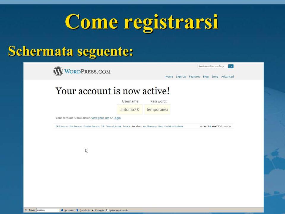 Come registrarsi Schermata seguente se clicchi sul link VIEW YOUR SITE