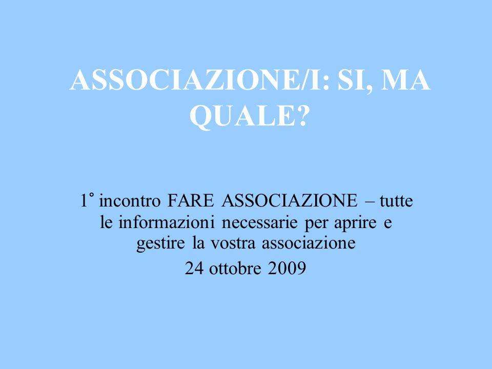 Possibili forme associative (1) Associazione di volontariato (L.