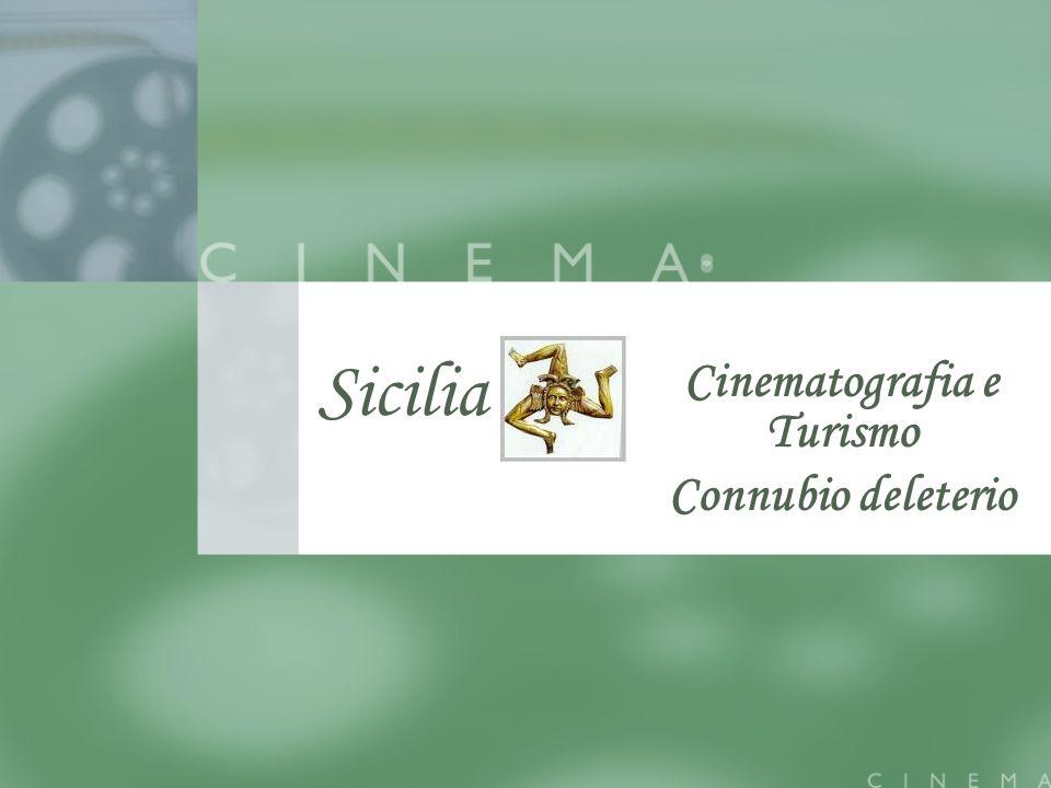 Sicilia Cinematografia e Turismo Connubio deleterio