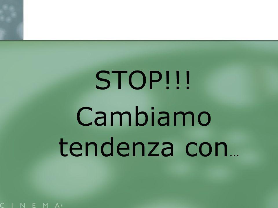 STOP!!! Cambiamo tendenza con …