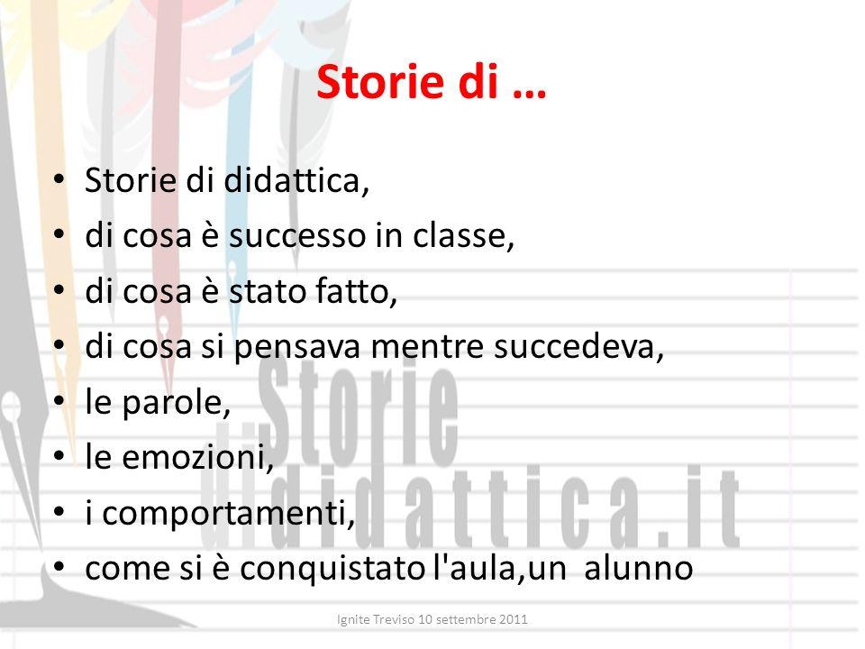 Storie di … Storie di didattica, di cosa è successo in classe, di cosa è stato fatto, di cosa si pensava mentre succedeva, le parole, le emozioni, i c