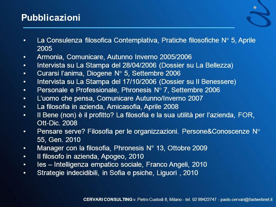 Pubblicazioni CERVARI CONSULTING v. Pietro Custodi 8, Milano - tel. 02 89422747 - paolo.cervari@fastwebnet.it La Consulenza filosofica Contemplativa,