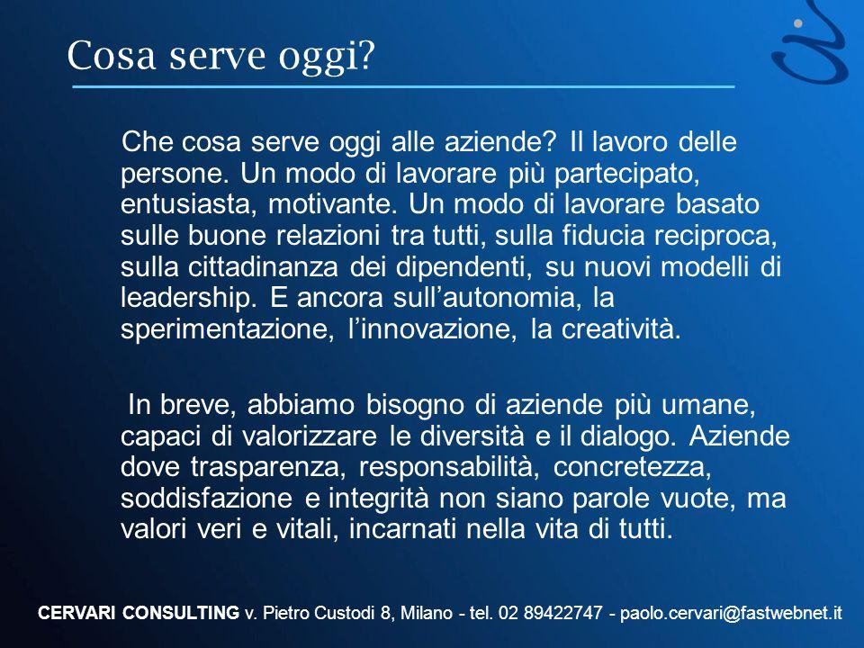 E ancora… CERVARI CONSULTING v.Pietro Custodi 8, Milano - tel.