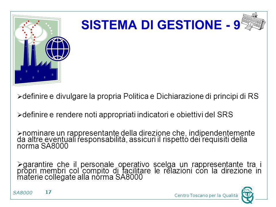 SA8000 Centro Toscano per la Qualità 17 SISTEMA DI GESTIONE - 9 definire e divulgare la propria Politica e Dichiarazione di principi di RS definire e