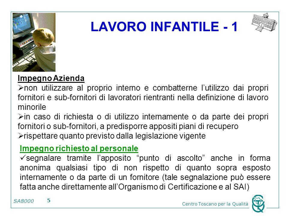 SA8000 Centro Toscano per la Qualità 5 LAVORO INFANTILE - 1 Impegno Azienda non utilizzare al proprio interno e combatterne lutilizzo dai propri forni