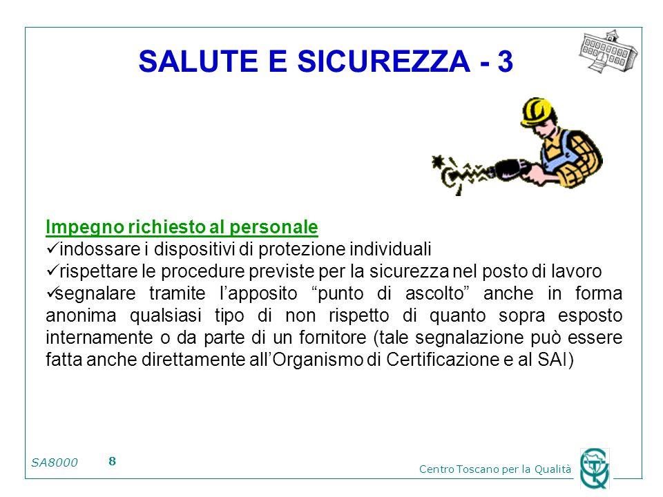 SA8000 Centro Toscano per la Qualità 8 SALUTE E SICUREZZA - 3 Impegno richiesto al personale indossare i dispositivi di protezione individuali rispett