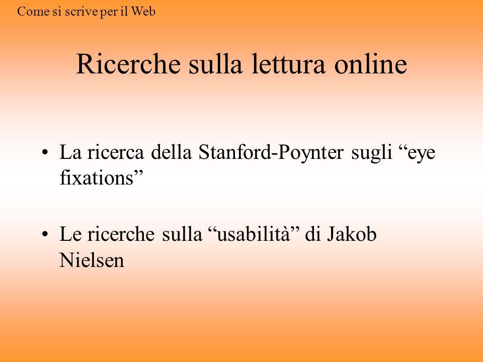 Come si legge sul Web Il lettore del Web non legge Rapida scansione della pagina Attenzione per i titoli, i sottotitoli, le parole sottolineate (colle