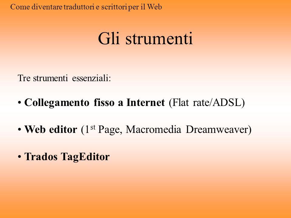 2. Come diventare traduttori e scrittori per il Web Qualche consiglio pratico e tanta formazione