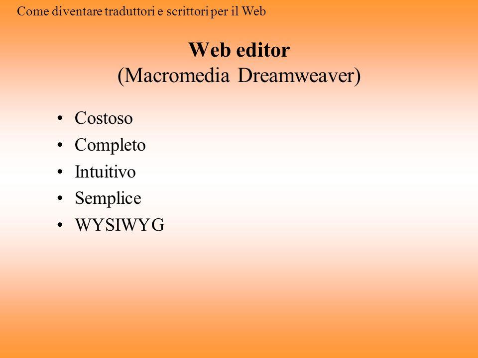 Web editor (1 st Page) Gratuito Completo Livelli Complesso Buona guida Non WYSIWYG Come diventare traduttori e scrittori per il Web