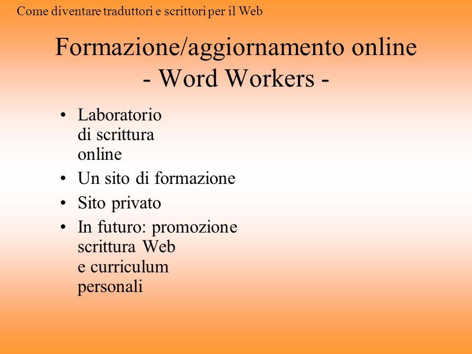 Formazione/aggiornamento online - mestierediscrivere.com - Consigli pratici Interviste Link Glossario Registra- zione Come diventare traduttori e scri