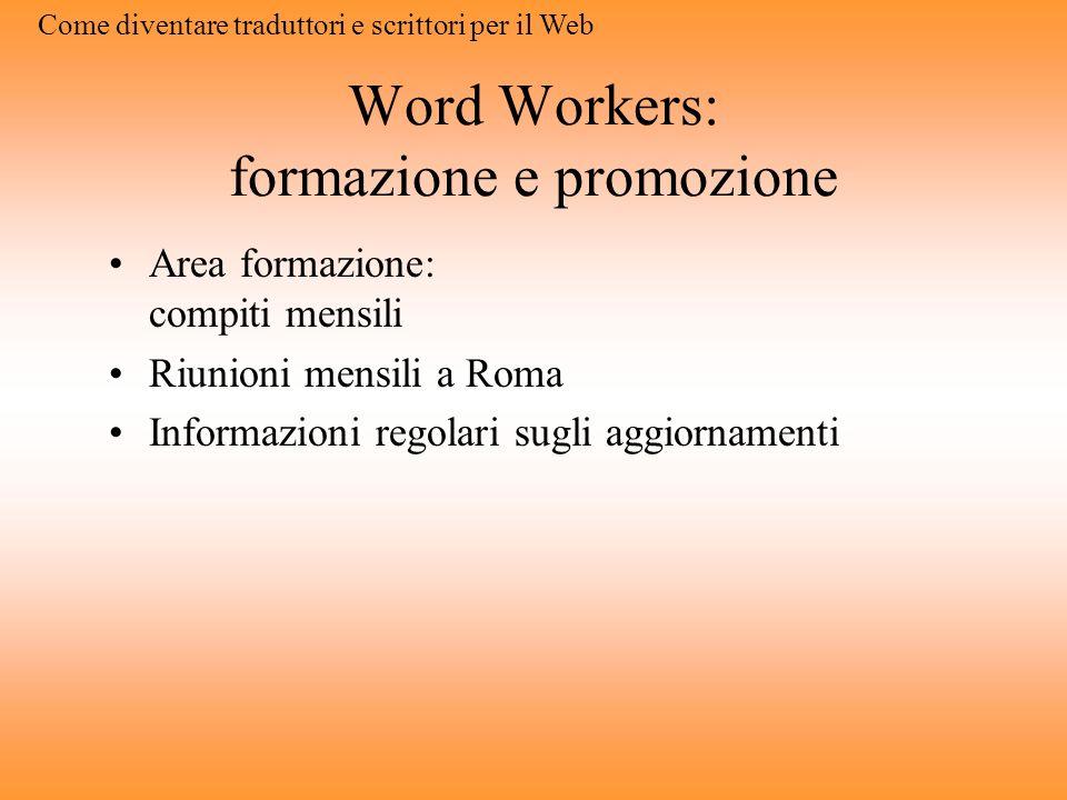 Formazione/aggiornamento online - Word Workers - Laboratorio di scrittura online Un sito di formazione Sito privato In futuro: promozione scrittura We