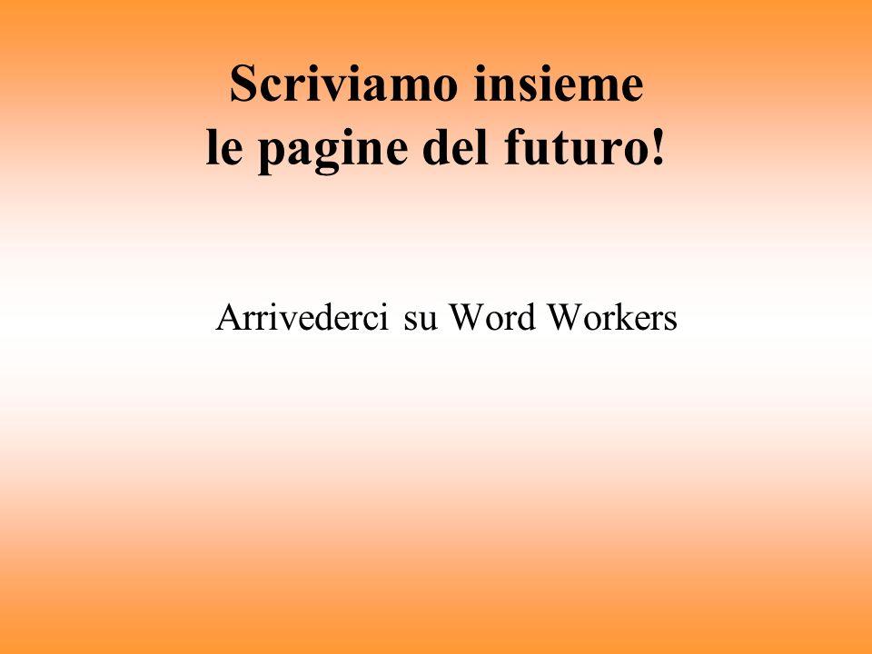 Conclusioni Una nuova carriera per gli scrittori online. Tre parole dordine: formazione, promozione, collaborazione. Scrittura professionale e traduzi