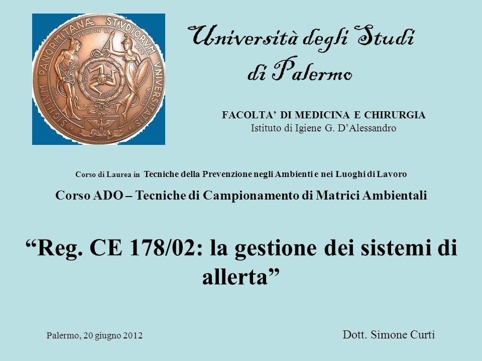 Università degli Studi di Palermo FACOLTA DI MEDICINA E CHIRURGIA Istituto di Igiene G. DAlessandro Reg. CE 178/02: la gestione dei sistemi di allerta