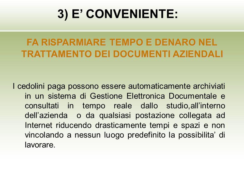 I cedolini paga possono essere automaticamente archiviati in un sistema di Gestione Elettronica Documentale e consultati in tempo reale dallo studio,a
