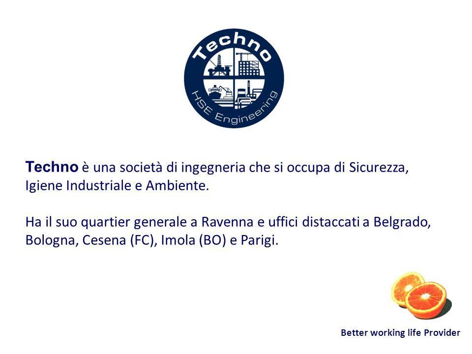Better working life Provider Techno è una società di ingegneria che si occupa di Sicurezza, Igiene Industriale e Ambiente. Ha il suo quartier generale