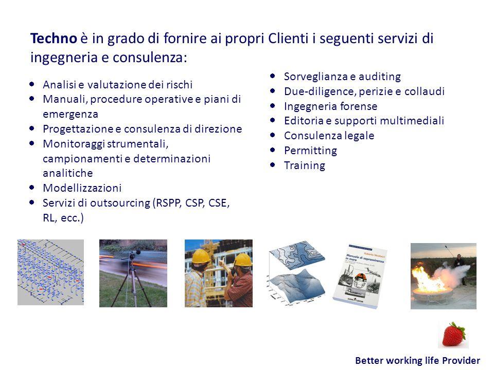 Better working life Provider Analisi e valutazione dei rischi Manuali, procedure operative e piani di emergenza Progettazione e consulenza di direzion