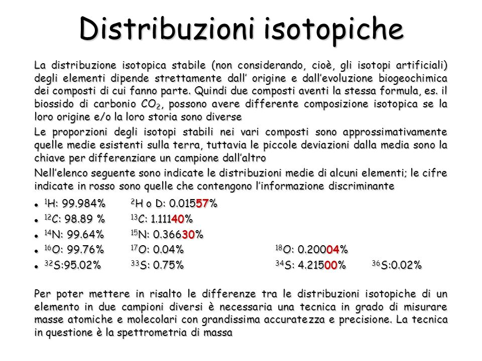 Distribuzioni isotopiche La distribuzione isotopica stabile (non considerando, cioè, gli isotopi artificiali) degli elementi dipende strettamente dall