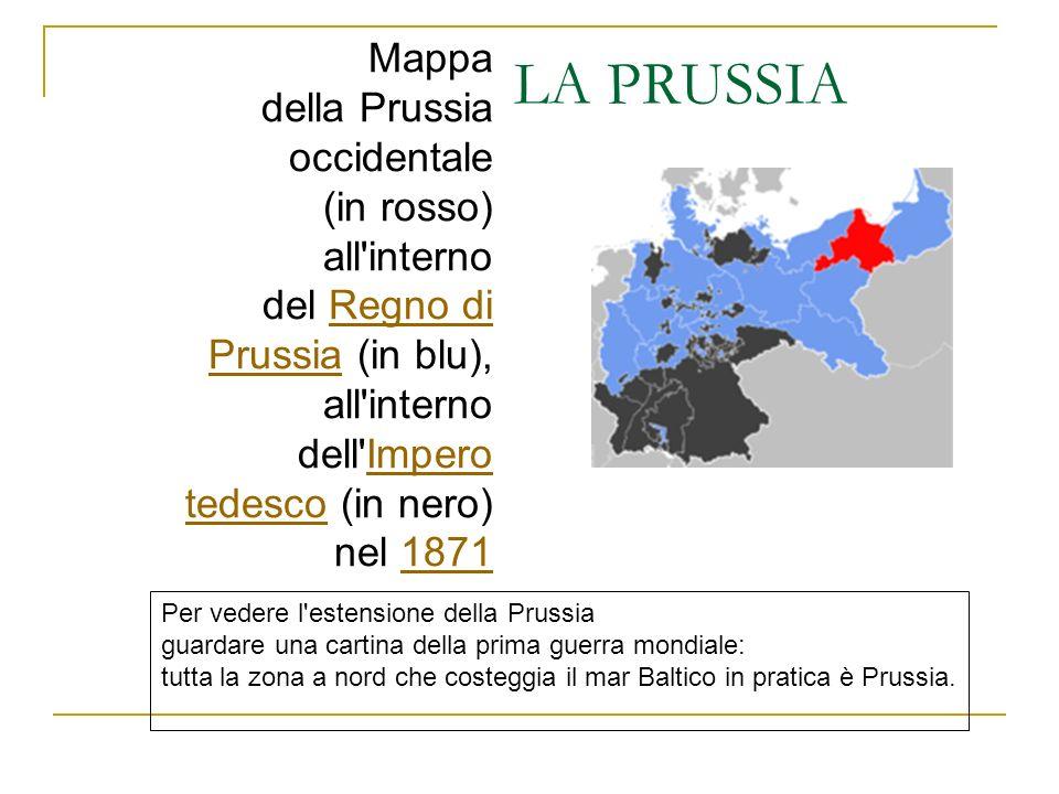 LA PRUSSIA Mappa della Prussia occidentale (in rosso) all'interno del Regno di Prussia (in blu),Regno di Prussia all'interno dell'Impero tedesco (in n
