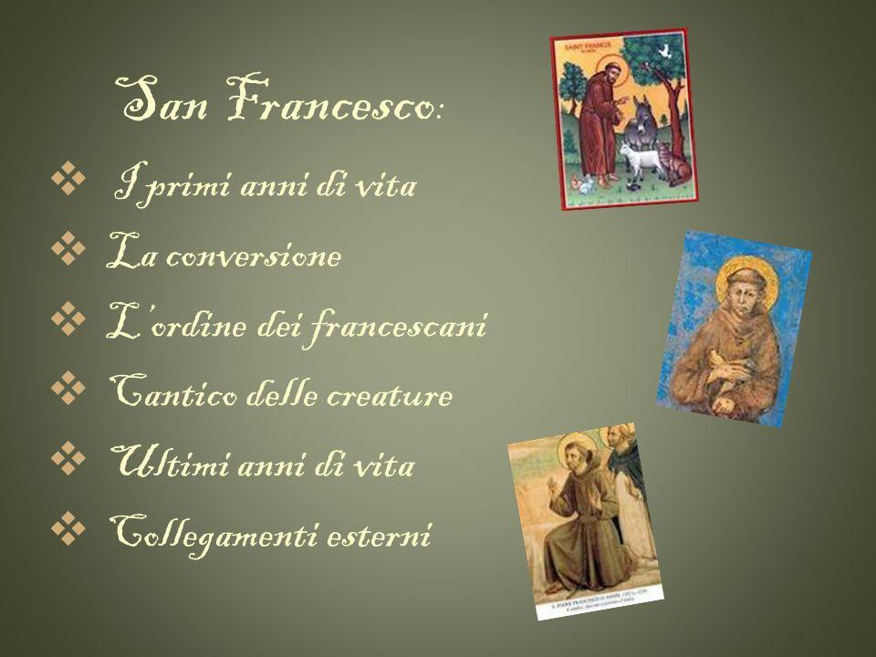 I primi anni di vita San Francesco nacque ad Assisi nel 1182, figlio di un ricco mercante di stoffe.
