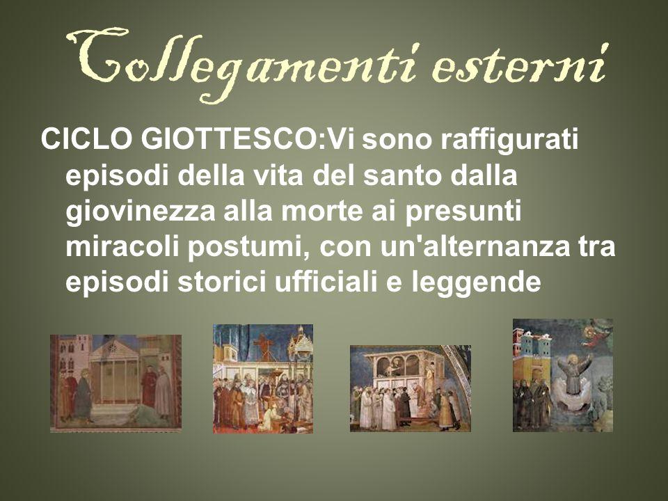 Collegamenti esterni CICLO GIOTTESCO:Vi sono raffigurati episodi della vita del santo dalla giovinezza alla morte ai presunti miracoli postumi, con un