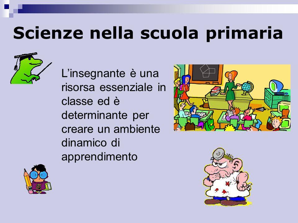 Scienze nella scuola primaria Gli alunni che apprendono sono le stelle nella classe .