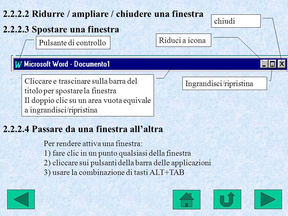 2.2.2.2 Ridurre / ampliare / chiudere una finestra Pulsante di controllo Riduci a icona Ingrandisci/ripristina chiudi Cliccare e trascinare sulla barr