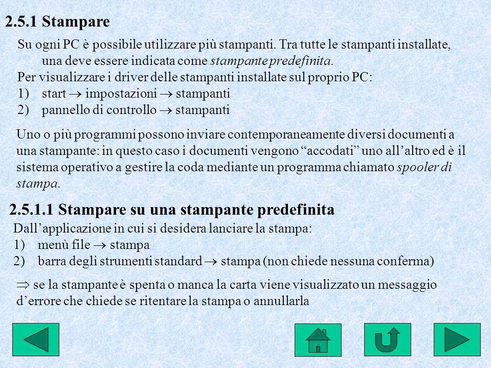2.5.1 Stampare Su ogni PC è possibile utilizzare più stampanti. Tra tutte le stampanti installate, una deve essere indicata come stampante predefinita