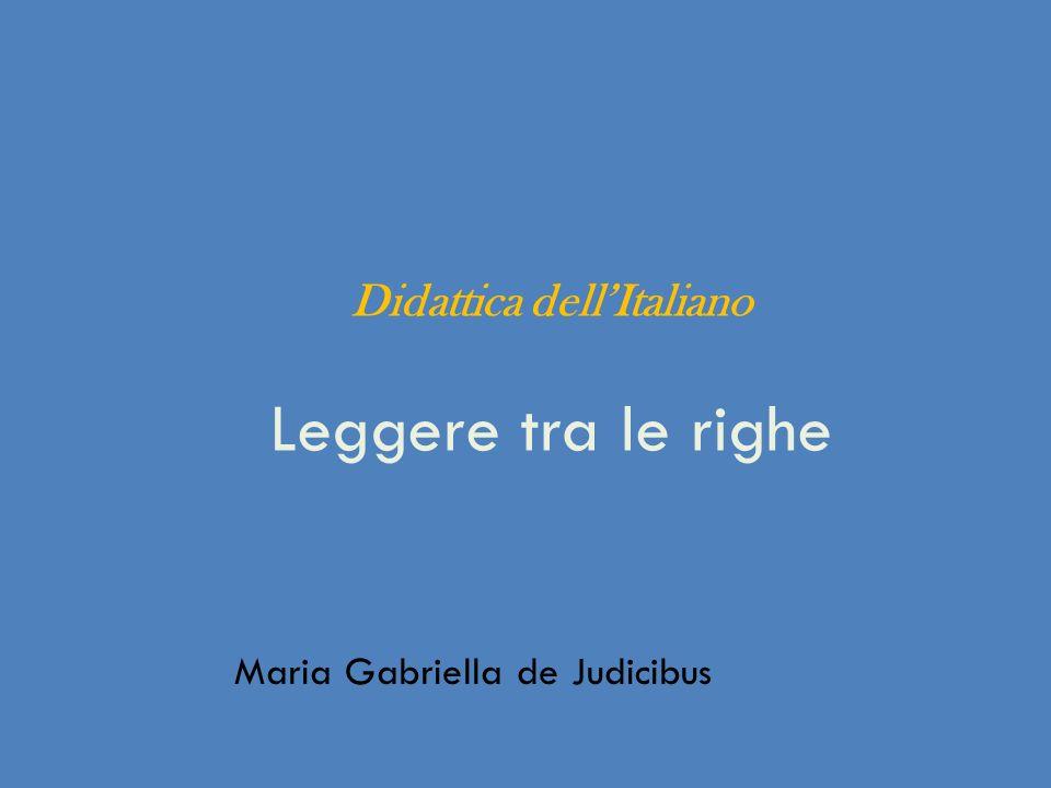 Didattica dellItaliano Leggere tra le righe Maria Gabriella de Judicibus