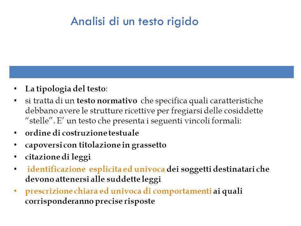 La tipologia del testo : si tratta di un testo normativo che specifica quali caratteristiche debbano avere le strutture ricettive per fregiarsi delle
