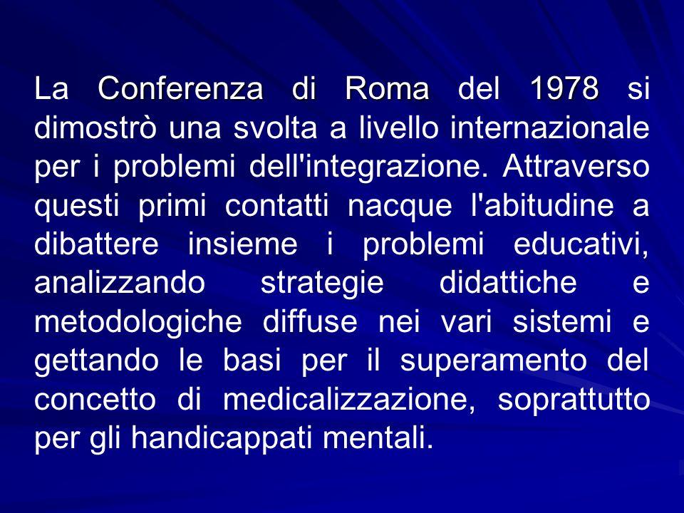 Conferenza di Roma1978 La Conferenza di Roma del 1978 si dimostrò una svolta a livello internazionale per i problemi dell'integrazione. Attraverso que