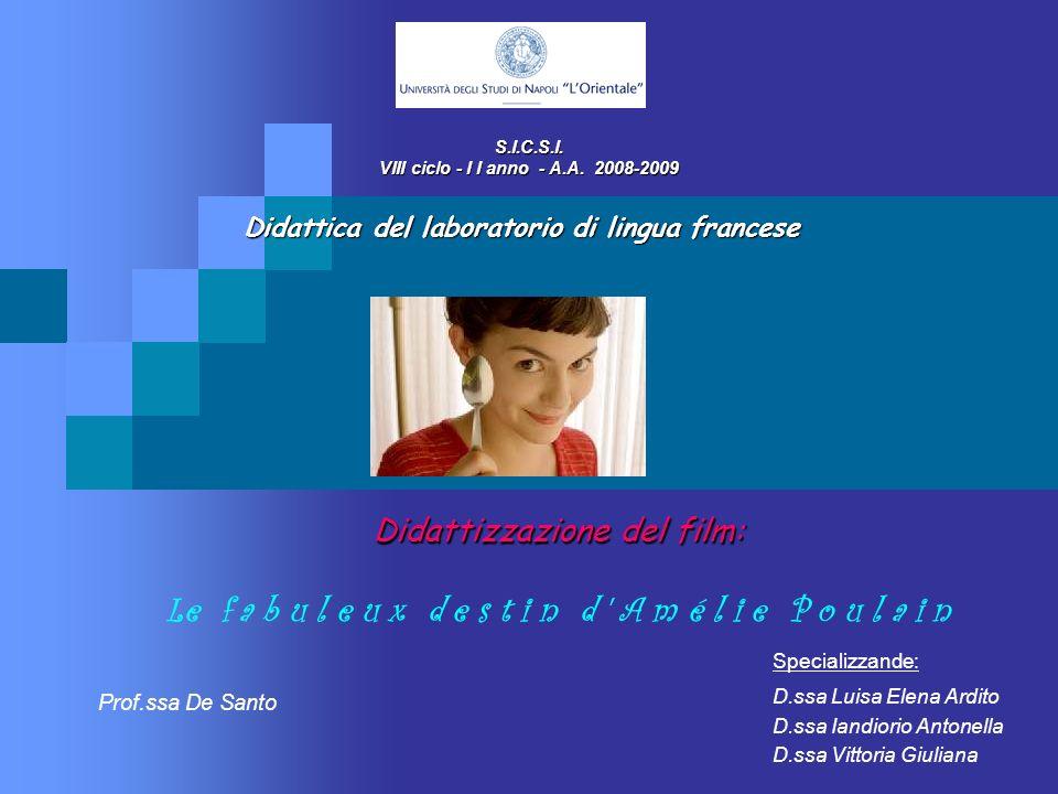 Prof.ssa De Santo S.I.C.S.I. VIII ciclo - I I anno - A.A. 2008-2009 S.I.C.S.I. VIII ciclo - I I anno - A.A. 2008-2009 Specializzande: D.ssa Luisa Elen