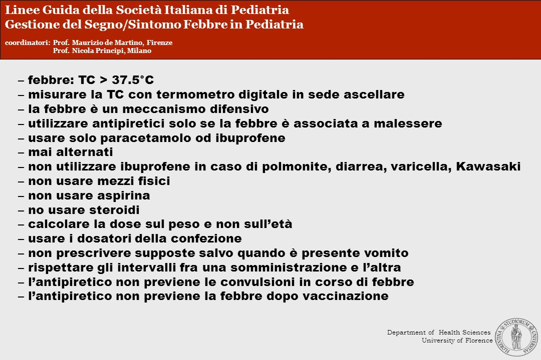 Linee Guida della Società Italiana di Pediatria Gestione del Segno/Sintomo Febbre in Pediatria coordinatori:Prof. Maurizio de Martino, Firenze Prof. N