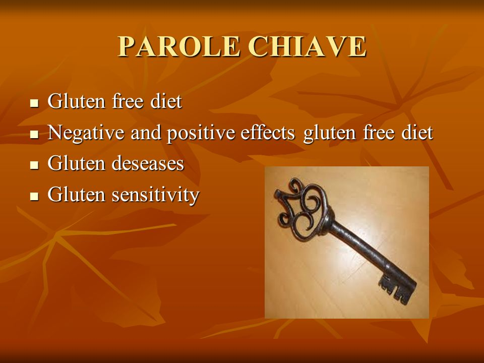 PAROLE CHIAVE Gluten free diet Gluten free diet Negative and positive effects gluten free diet Negative and positive effects gluten free diet Gluten d
