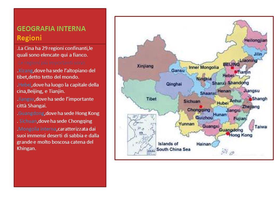 GEOGRAFIA INTERNA Regioni.La Cina ha 29 regioni confinanti,le quali sono elencate qui a fianco..Le regioni più importanti sono:.Xizang,dove ha sede la