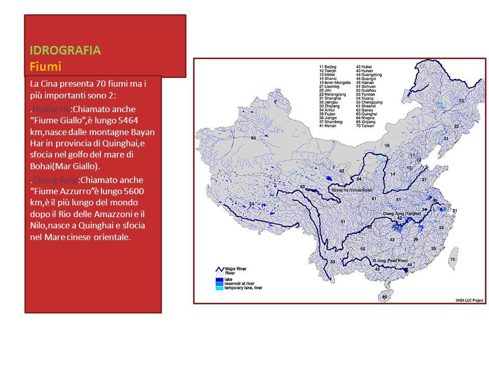IDROGRAFIA Fiumi La Cina presenta 70 fiumi ma i più importanti sono 2:.Huang He:Chiamato anche Fiume Giallo,è lungo 5464 km,nasce dalle montagne Bayan