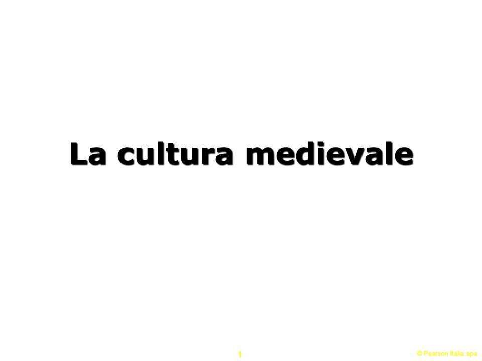 © Pearson Italia spa 1 La cultura medievale 1