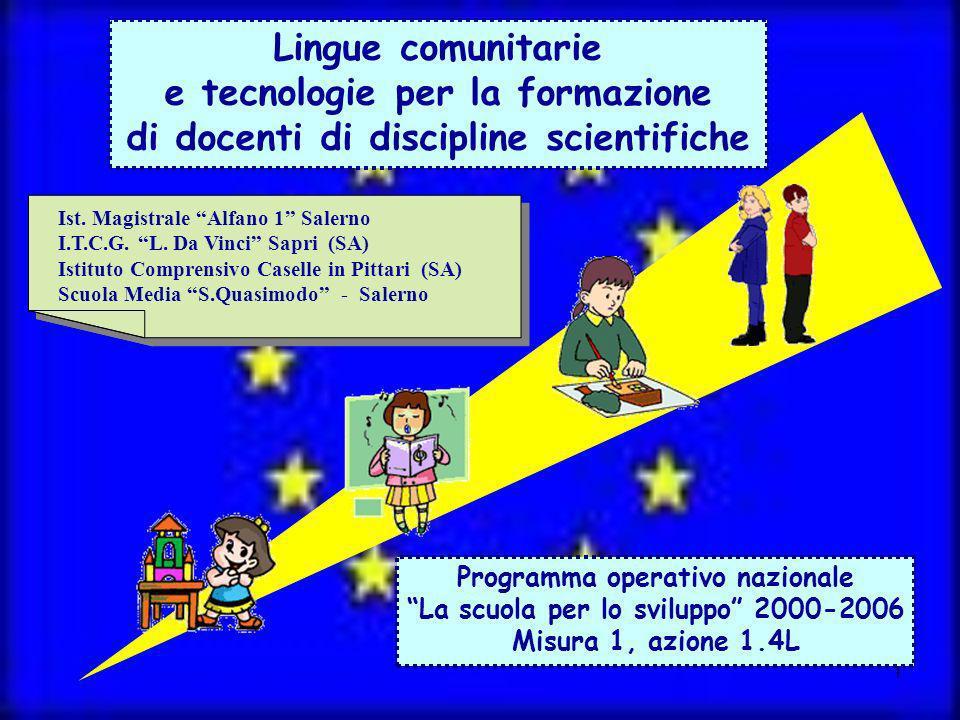 1 Lingue comunitarie e tecnologie per la formazione di docenti di discipline scientifiche Programma operativo nazionale La scuola per lo sviluppo 2000