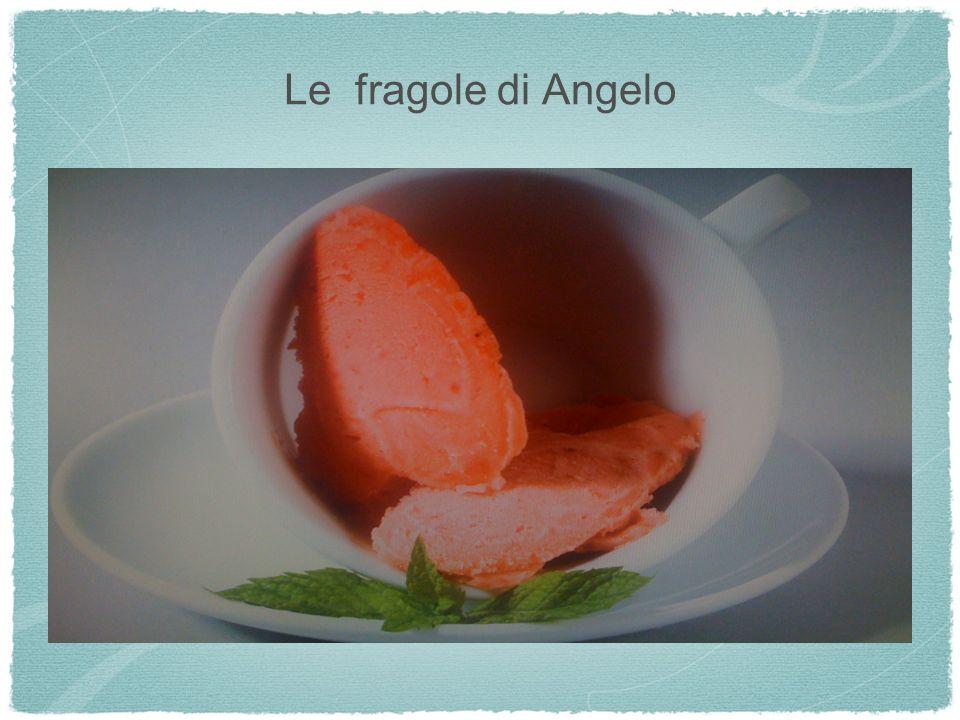 Le fragole di Angelo