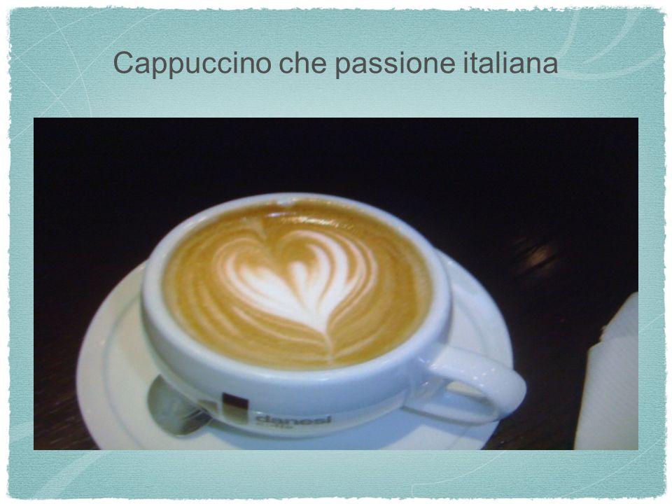 Cappuccino che passione italiana