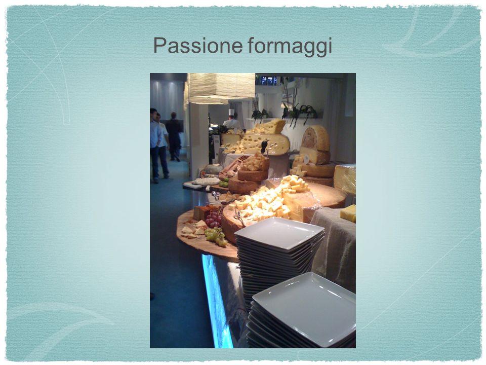 Passione formaggi