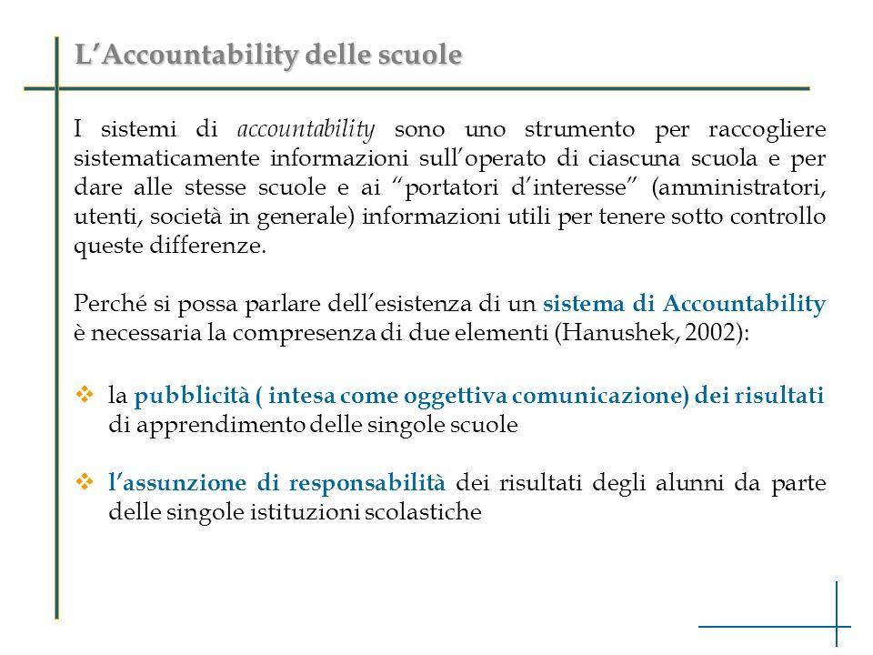 LAccountability delle scuole I sistemi di accountability sono uno strumento per raccogliere sistematicamente informazioni sulloperato di ciascuna scuo