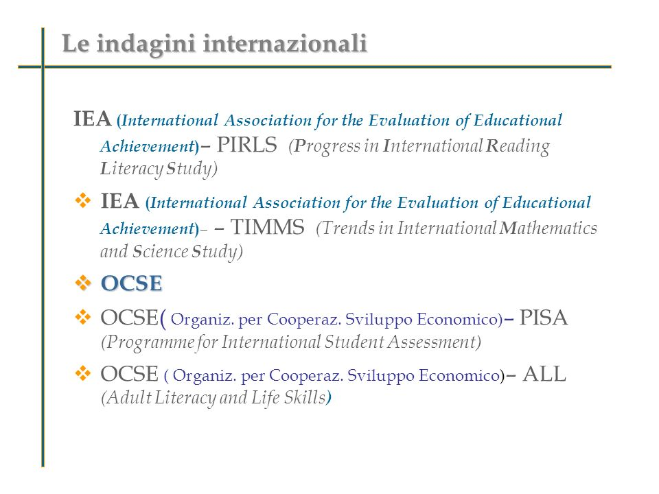 IEA ( International Association for the Evaluation of Educational Achievement ) – PIRLS ( P rogress in I nternational R eading L iteracy S tudy) IEA (