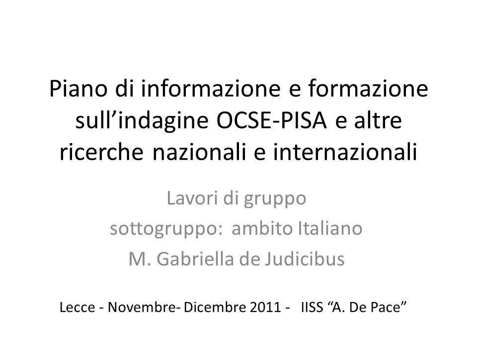 Piano di informazione e formazione sullindagine OCSE-PISA e altre ricerche nazionali e internazionali Lavori di gruppo sottogruppo: ambito Italiano M.