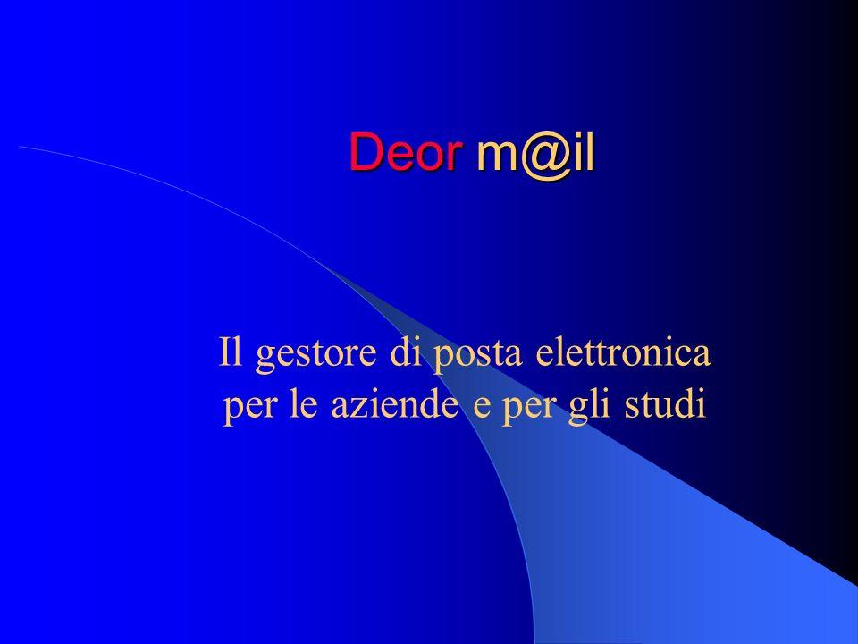 Deor m@il Il gestore di posta elettronica per le aziende e per gli studi